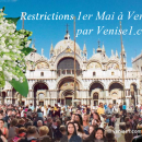 Restrictions de circulation piétonne à Venise pour le 1er mai 2018