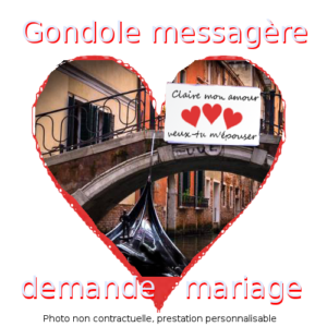 gondole messagère pour mariage, demande en mariage, anniversaire, réussite
