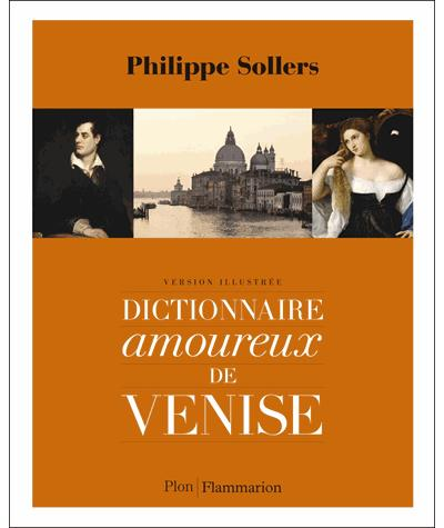 Dictionnaire amoureux de Venise Philippe Sollers