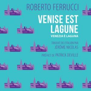 Venise est lagune Roberto ferruchi