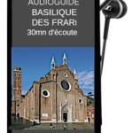 Audioguides de la basilique des Frari à Venise